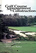 Golf Course Management & Construction: Environmental Issues