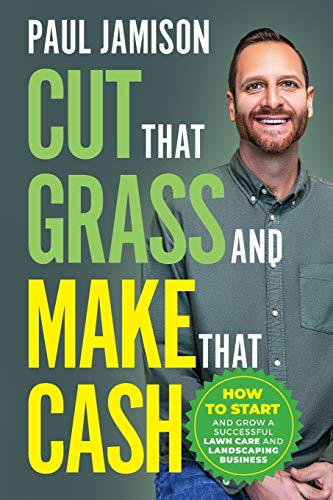 Compare Textbook Prices for Cut That Grass and Make That Cash: How to Start and Grow a Successful Lawn Care and Landscaping Business  ISBN 9780578837451 by Jamison, Paul