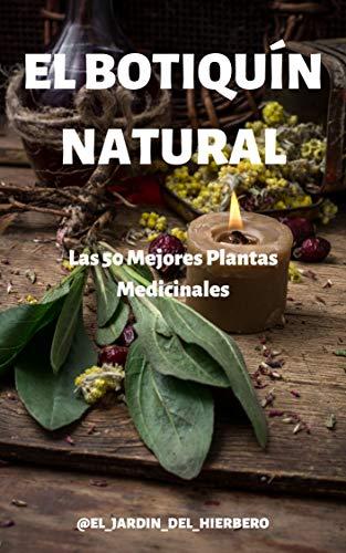 El Botiquín Natural: Las 50 Mejores Plantas Medicinales