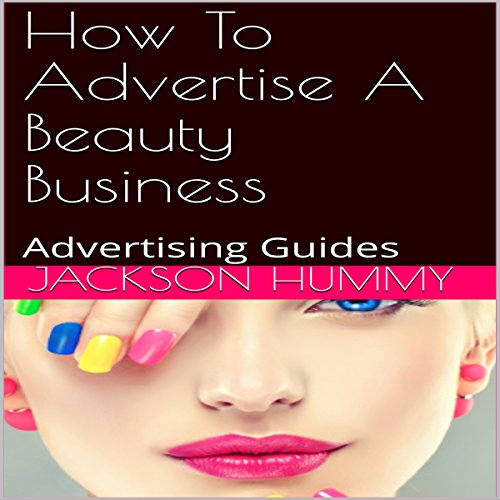 How to Advertise a Beauty Business audiobook cover art