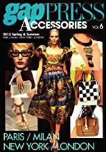 gap PRESS ACCESSORIES vol.6 (2013 Spri PARIS / MILAN / NEW YORK / LONDON (gap PRESS Collections) (2012) ISBN: 4883574644 [Japanese Import]