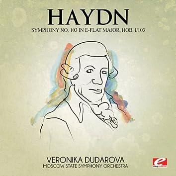 Haydn: Symphony No. 103 in E-Flat Major, Hob. I/103 (Digitally Remastered)