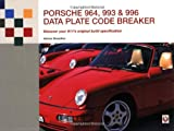 Porsche 964, 993 and 996 Data Plate Code Breaker: Discover Your 911's Original Build Specification