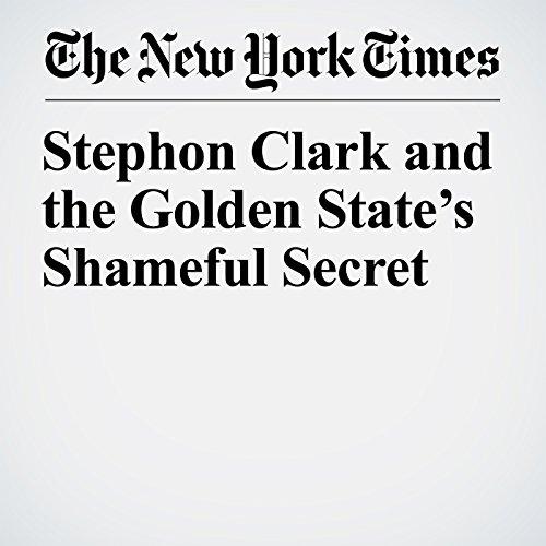 Stephon Clark and the Golden State's Shameful Secret copertina