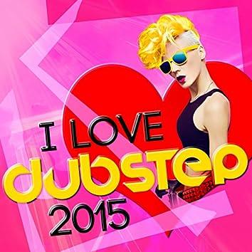 I Love Dubstep 2015