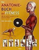 Das Anatomie-Buch der Fitness: Dieser für Praxis und Theorie konzipierte Ratgeber wendet sich an...