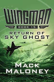 Return of Sky Ghost (Wingman Book 15) by [Mack Maloney]