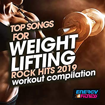 Top Songs For Weight Lifting Rock Hits 2020 Workout Collection (15 Tracks Non-Stop Mixed Compilation for Fitness & Workout)