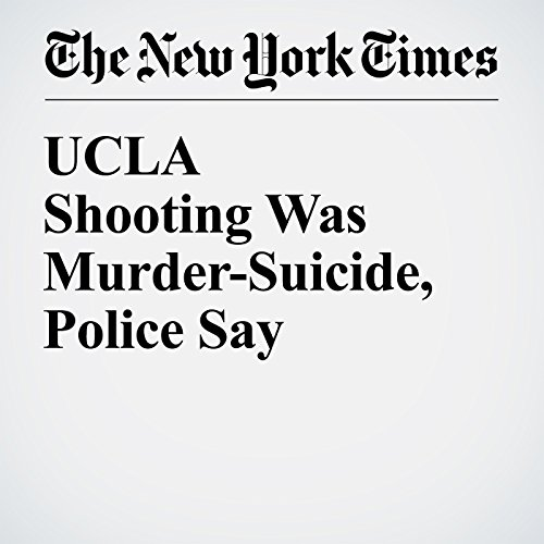 UCLA Shooting Was Murder-Suicide, Police Say cover art