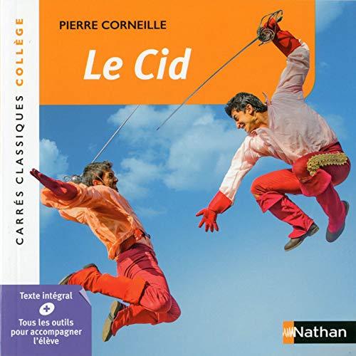 Le Cid - Corneille - Edition pédagogique Collège - Carrés classiques Nathan