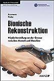 Bionische Rekonstruktion: Wiederherstellung an der Grenze zwischen Mensch und Maschine (Ratgeber der MedUni Wien) - Oskar Aszmann