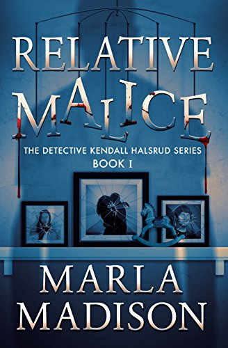 Relative Malice (The Detective Kendall Halsrud Series Book 1) (English Edition)