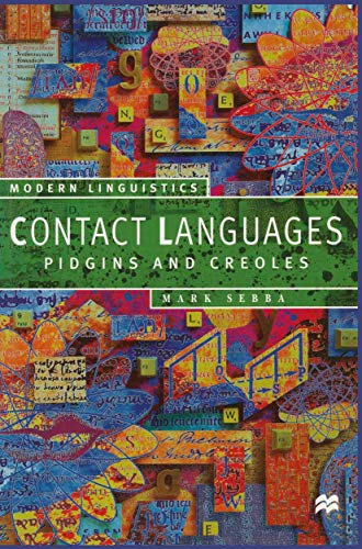Contact Languages: Pidgins and Creoles (Macmillan Modern Linguistics)