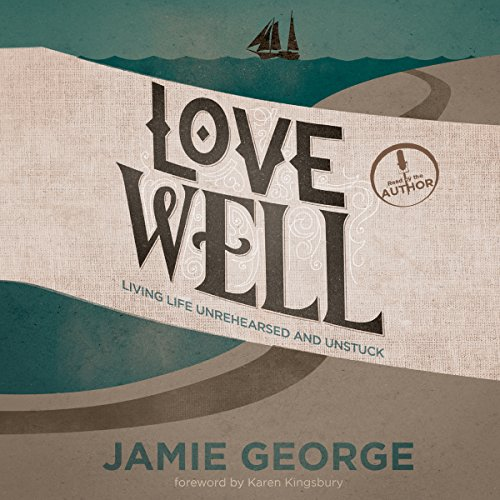 Love Well audiobook cover art