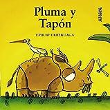 Pluma y Tapón: Pluma y Tapon (Primeros Lectores (1-5 Años) - Mi Primera Sopa De Libros)