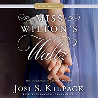 Miss Wilton's Waltz                   By:                                                                                                                                 Josi S. Kilpack                               Narrated by:                                                                                                                                 Cassandra Campbell                      Length: 9 hrs and 6 mins     92 ratings     Overall 4.6