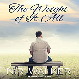 The Weight of It All                   By:                                                                                                                                 N.R. Walker                               Narrated by:                                                                                                                                 Joel Leslie                      Length: 7 hrs and 44 mins     341 ratings     Overall 4.8