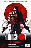 bloodshot. le origini. a ferro e fuoco-l'ascesa e la caduta-la guerra degli harbinger (vol. 1-2-3)