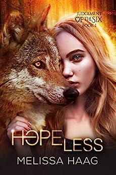 Hope(less) (Judgement Of The Six Book 1) by [Melissa Haag, Allisyn Ma, Ulva Eldridge]