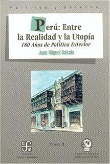Perú : entre la realidad y la utopía 180 años de la política exterior, tomo II (POLiTICA Y DERECHO) (Spanish Edition)