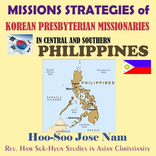 Missions Strategies of Korean Presbyterian Missionaries in Central and Southern Philippines audiobook cover art