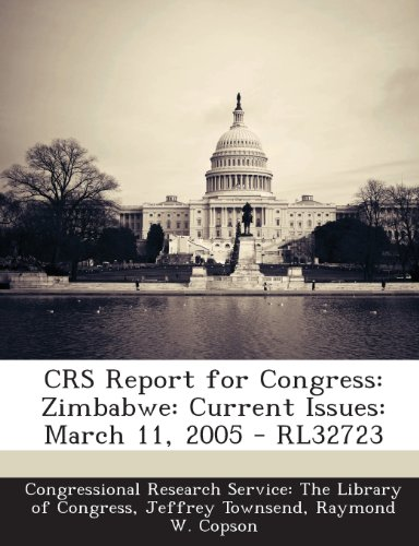 Crs Report for Congress: Zimbabwe: Current Issues: March 11, 2005 - Rl32723