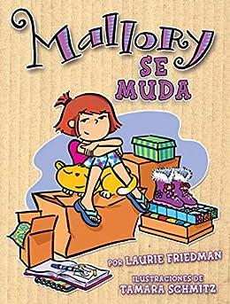Mallory se muda (Mallory on the Move) (Mallory en español (Mallory in Spanish) nº 1) (Spanish Edition) by [Laurie Friedman, Tamara Schmitz]