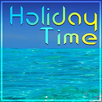Holiday Time – Sexy Chill, Smooth Chillout Tunes, Positive Vibrations, Best Chill Out Music, Catch Sun