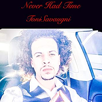 Never Had Time