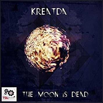 The Moon Is Dead