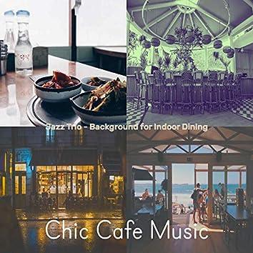 Jazz Trio - Background for Indoor Dining