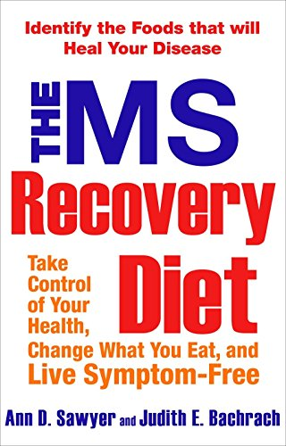 MS Recovery Diet: Take Control of Your Health, Change What You Eat, and Live Symptom-Free