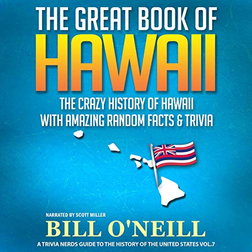The Great Book of Hawaii: The Crazy History of Hawaii with Amazing Random Facts & Trivia Titelbild