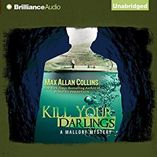Kill Your Darlings     A Mallory Novel, Book 3              By:                                                                                                                                 Max Allan Collins                               Narrated by:                                                                                                                                 Dan John Miller                      Length: 5 hrs and 36 mins     28 ratings     Overall 4.2
