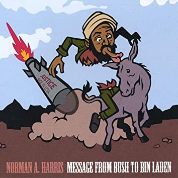 Message From Bush to Bin Laden