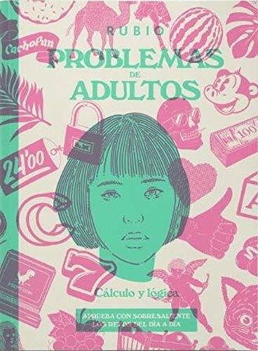 Problemas de adultos. Cálculo y lógica: 1 (Pasatiempos de Adultos)