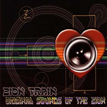 Zion Train: Original Sounds Of The Zion