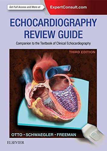 Echocardiography Review Guide - E-Book: Companion to the Textbook of Clinical Echocardiography