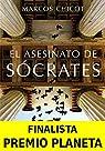 El Asesinato de Sócrates: Finalista Premio Planeta par Chicot