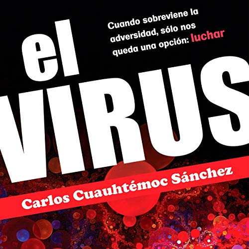 El Virus [The Virus] audiobook cover art