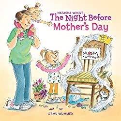 Image: The Night Before Mother's Day | Kindle Edition | by Natasha Wing (Author), Amy Wummer (Illustrator). Publisher: Grosset and Dunlap (March 18, 2010)