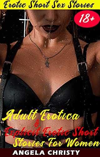 Adult Erotica & Explicit Erotic Short Stories For Women: Explicit and Forbidden Lesbian Erotic Short Sexy Stories, Hottest Bedtime Erotica For Women, Adult ... Erotica Collection! (English Edition)