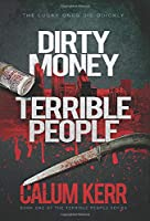 Dirty Money, Terrible People: The lucky ones die quickly