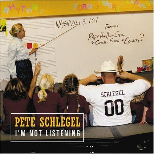 I'm Not Listening by Pete Schlegel (2006-12-15)