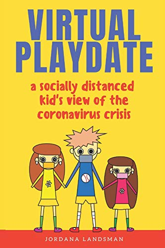 Virtual Playdate: A socially distanced kid's view of the coronavirus crisis