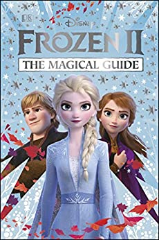 Disney Frozen 2 The Magical Guide: Julia March by [DK, Julia March]