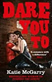 Dare You To (A Pushing the Limits Novel) - Katie McGarry