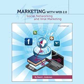 Marketing with Web 2.0     Social Networking and Viral Marketing              By:                                                                                                                                 David L. Anderson                               Narrated by:                                                                                                                                 Michael Butler Murray                      Length: 12 hrs and 2 mins     1 rating     Overall 2.0