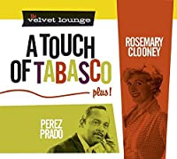 The Velvet Lounge: A Touch of Tabasco, Plus by Rosemary Clooney / Perez Prado (2011-05-30)