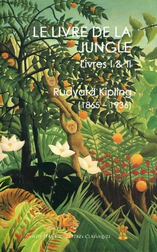 Le Livre de la Jungle: Livres I & II